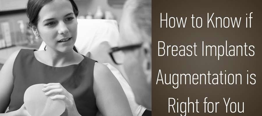 How to Know if Breast Implants Augmentation Is Right for You